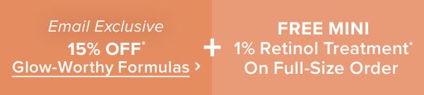 15% Off Glow-Worthy Formulas >
