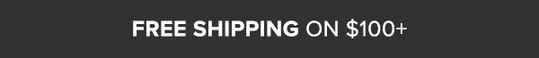 Free Shipping On $100+